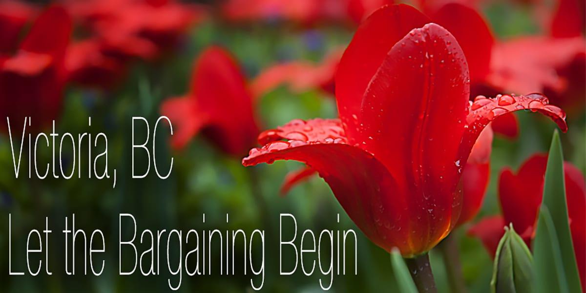 Victoria, BC - Let the Bargaining Begin