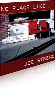 No Place Like ... Original Music by Joe Streno