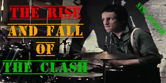 The Trailer: The Rise and Fall of The Clash 19