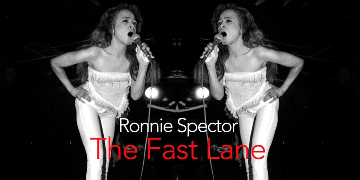 Ronnie Spector Fast Lane