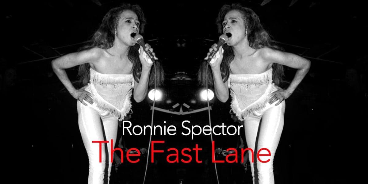 Ronnie Spector Fast Lane