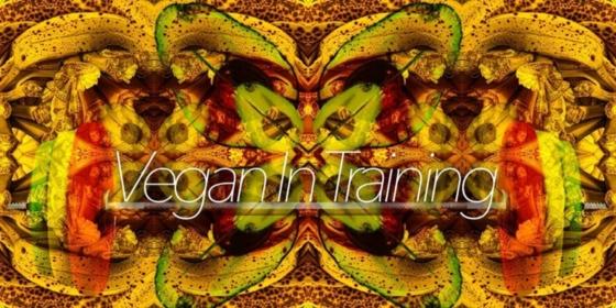 Vegan In Training 1