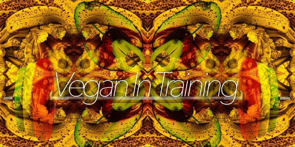 Vegan In Training Featured Image2