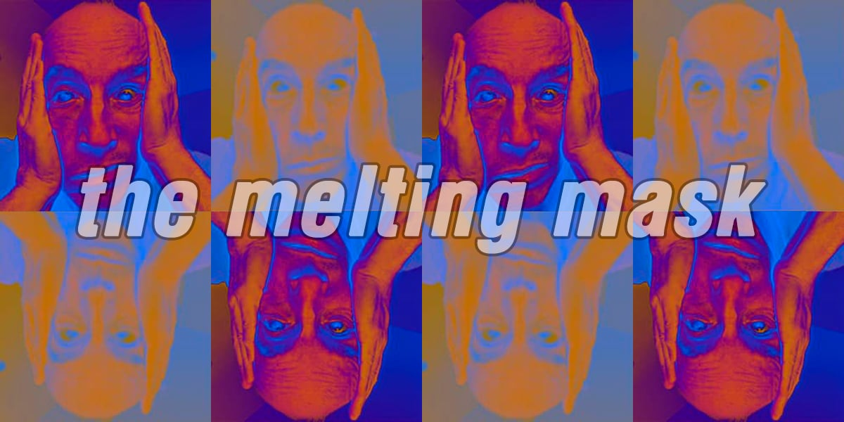 Medicated Goo: Eight Months In: The Melting Mask 3